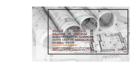 ANÁLISE E PROPOSTA DE SOLUÇÕES DE CONTROLE DE RUÍDO NO HOSPITAL FUNDAÇÃO SANTA CASA DE MISERICÓRDIA DO PARÁ – FSCMP