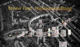 Bruno Taut - Hufeisensiedlung