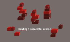 Buiding a Successful Lesson