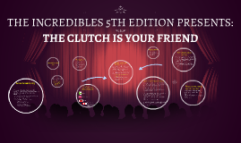 The Clutch is Your Friend