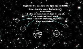 Copy of HYPHEN VS. DASH: AN EPIC SPACE BATTLE