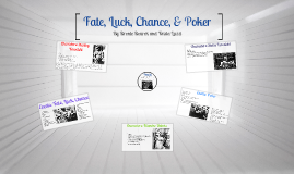 Fate, Luck, Chance & Poker