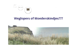 Weglopers of Moederskindjes?