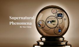 Copy of Supernatural Phenomena