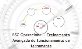 BSC Operacional - Treinamento Avançado do funcionamento da f