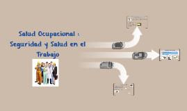 Salud Ocupacional : Seguridad y Salud en el Trabajo