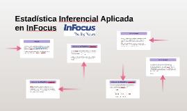Copy of Estadistica Inferencial Aplicada en InFocus