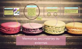 Memorias secundárias ou externas