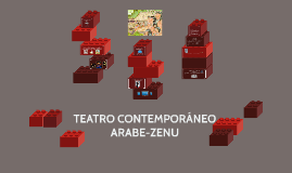 TEATRO CONTEMPORANIO ARABE-ZENU