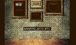 NARRATIVE | ACT 1 & ACT 2