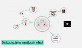 Cientistas, instituições e questão racial no Brasil