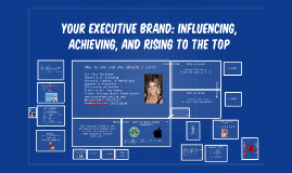 Your Executive Brand: Influencing, Achieving, and Rising to