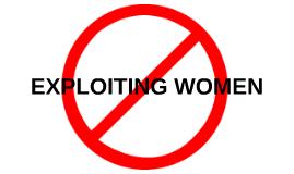 EXPLOITING WOMEN