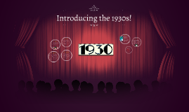Introducing the 1930's