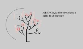 ALLIANCES, La diversification au coeur de la stratégie