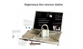 Segurança dos nossos dados