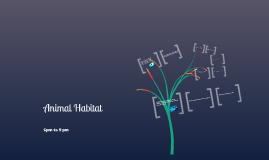 Animal Habitat 10am to 1am