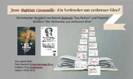 Jean-Baptiste Grenouille- Ein Verbrecher aus verlorener Ehre
