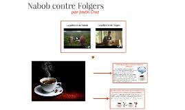 Nabob contre Folgers