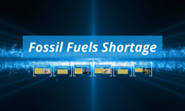 Fossil Fuels Shortage