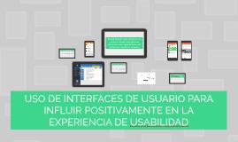 Uso de Interfaces de Usuario para influir positivamente en l