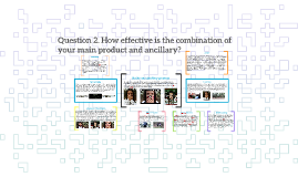 Question 2. How effective is the combination of your main pr