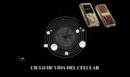 CICLO DE VIDA DEL CELULAR