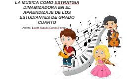 LA MUSICA COMO ESTRATGIA DINAMIZADORA EN EL APRENDIZAJE DE L