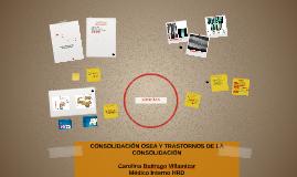 CONSOLIDACION OSEA Y TRASTORNOS DE LA CONSOLIDACION