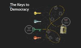 The Keys to Democracy