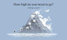 How high do you want to go?