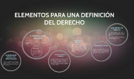 Copy of ELEMENTOS PARA UNA DEFINICION DEL DERECHO