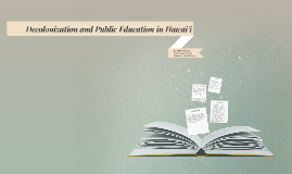 Decolonization and Public education in Hawai'i