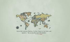 Life in the Colonies Pilgrims, Puritan, Dutch in New York, Q