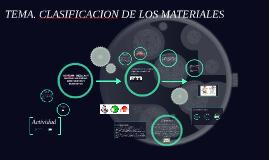TEMA. CLASIFICACION DE LOS MATERIALES