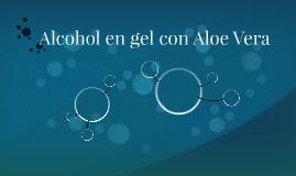 Alcohol en gel con Aloe Vera