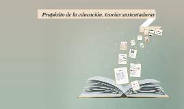 Propósito de la educación, teorías sutentadoras