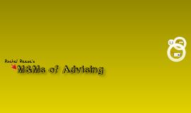 M&Ms of Advising