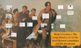 2019 Week 6 Lesson 2: The Long March (1 of 3) (The encirclement campaigns and the breakout).
