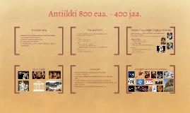 Antiikki 800 eaa. - 400 jaa.