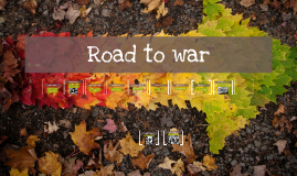 Copy of Road to war