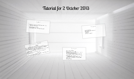 Tutorial for 2 October 2013