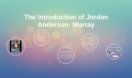 The Introduction of Jordan Anderson- Murray