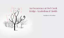 An Occurance at Owl Creek Bridge- Symbolism & Motifs