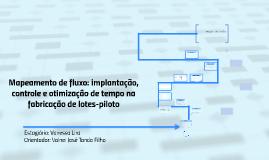 Mapeamento de fluxo: Implantação, controle e otimização de t