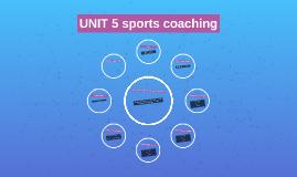 UNIT 5 sports coaching