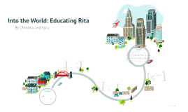 Into the World: Educating Rita