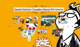 Spanish (Galician) /Canadian (Alberta) Edu.Systems