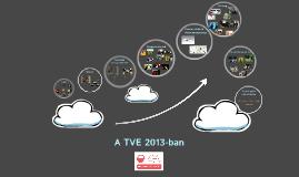 A TVE 2013-ban