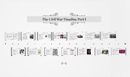 The Civil War Timeline Part I
